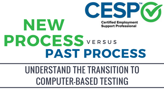 CESP: Understand the new process for computer-based testing.