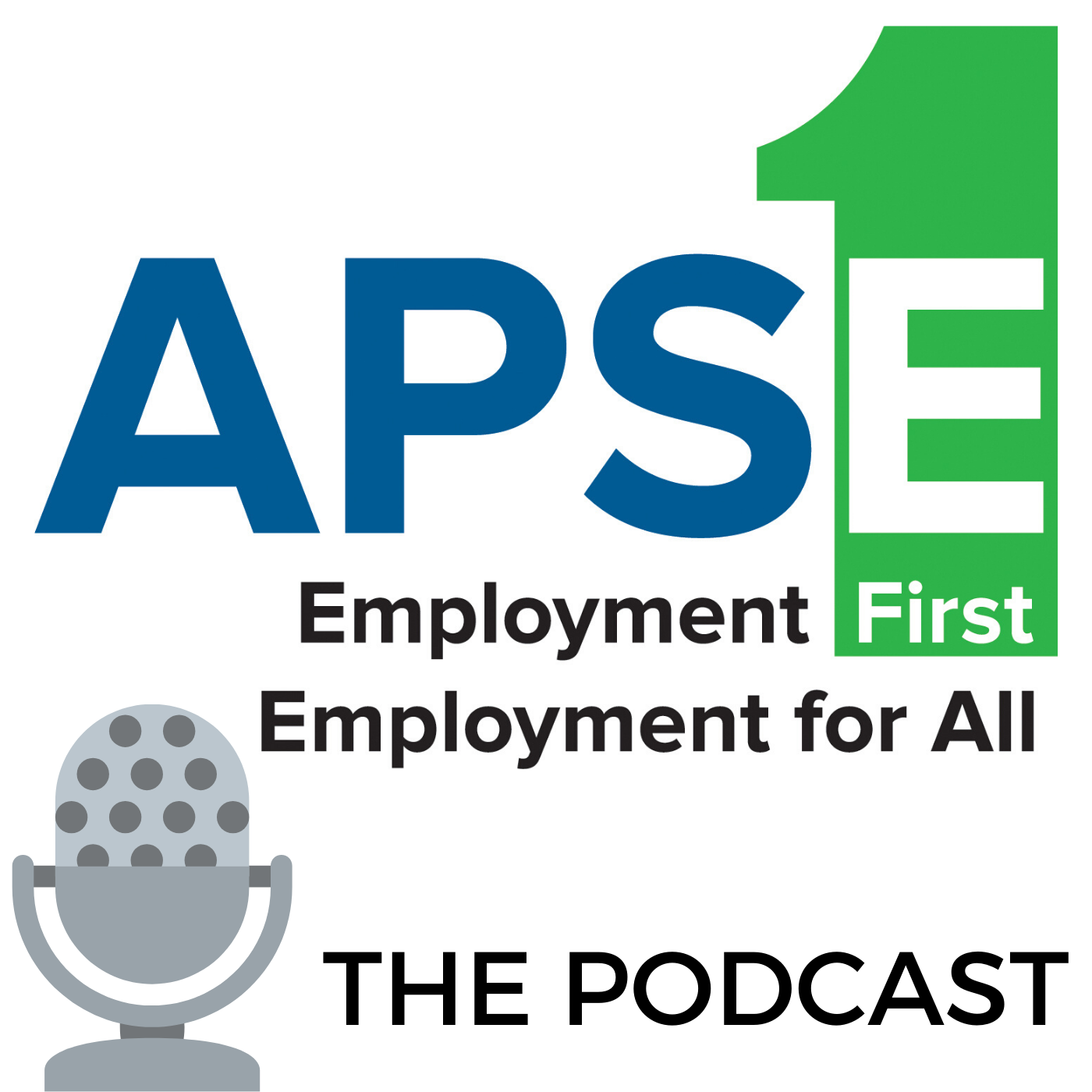 APSE Employment First, Employment for All. The Podcast with microphone.