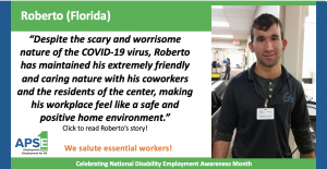 """""""Despite the scary and worrisome nature of the COVID-19 virus, Roberto has maintained his extremely friendly and caring nature with his coworkers and the residents of the center, making his workplace feel like a safe and positive home environment."""" Click to read Roberto's story!"""