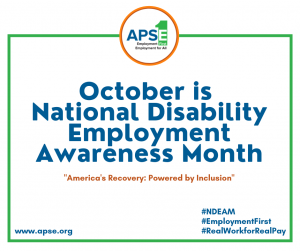 October is National Disability Employment Awareness Month.